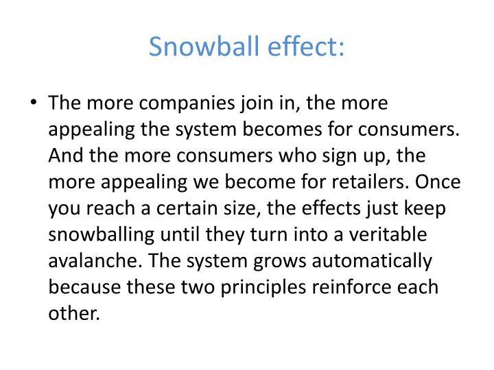 Snowball effect:
