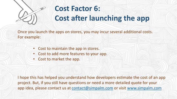 Cost Factor 6: