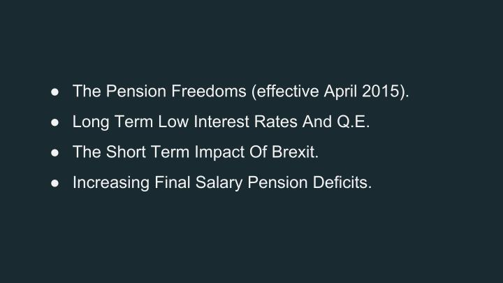 ● The Pension Freedoms (effective April 2015).