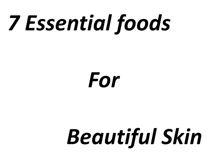 7 Essential foods