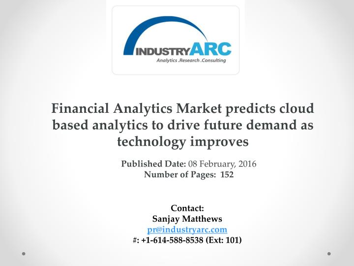 Financial Analytics Market predicts cloud based analytics to drive future demand as technology impro...