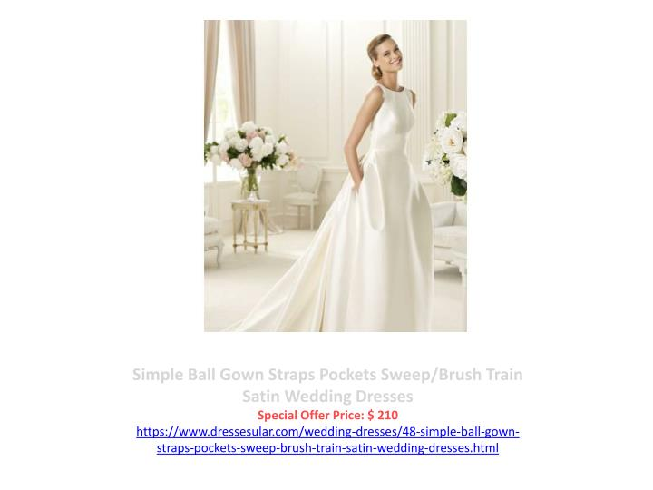 Simple Ball Gown Straps Pockets Sweep/Brush Train Satin Wedding Dresses