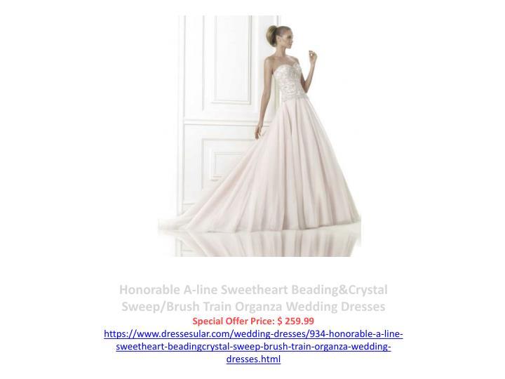 Honorable A-line Sweetheart Beading&Crystal Sweep/Brush Train Organza Wedding Dresses