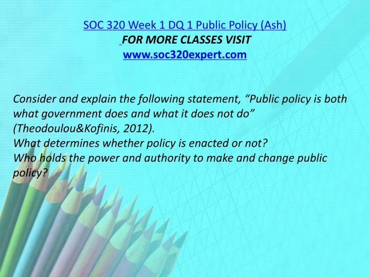 SOC 320 Week 1 DQ 1 Public Policy (Ash)