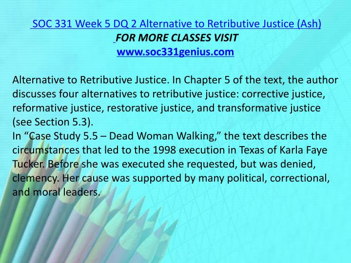 SOC 331 Week 5 DQ 2 Alternative to Retributive Justice (Ash)