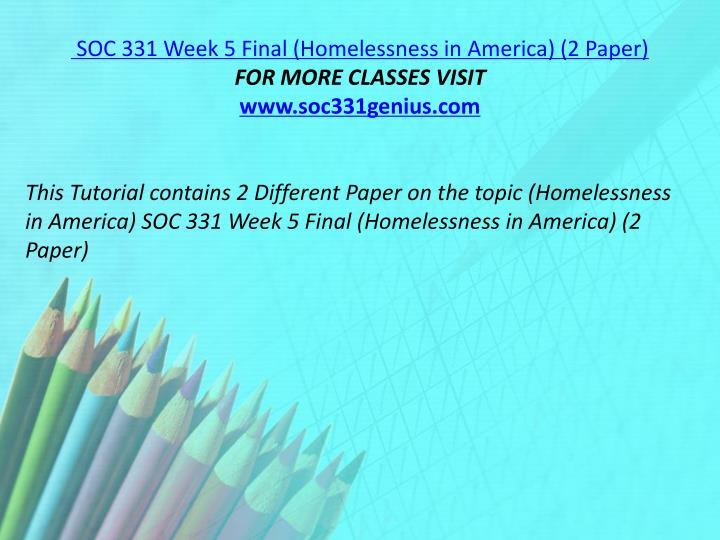 SOC 331 Week 5 Final (Homelessness in America) (2 Paper)