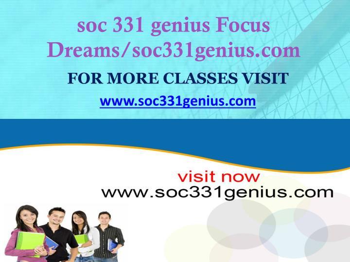 soc 331 genius Focus Dreams/soc331genius.com
