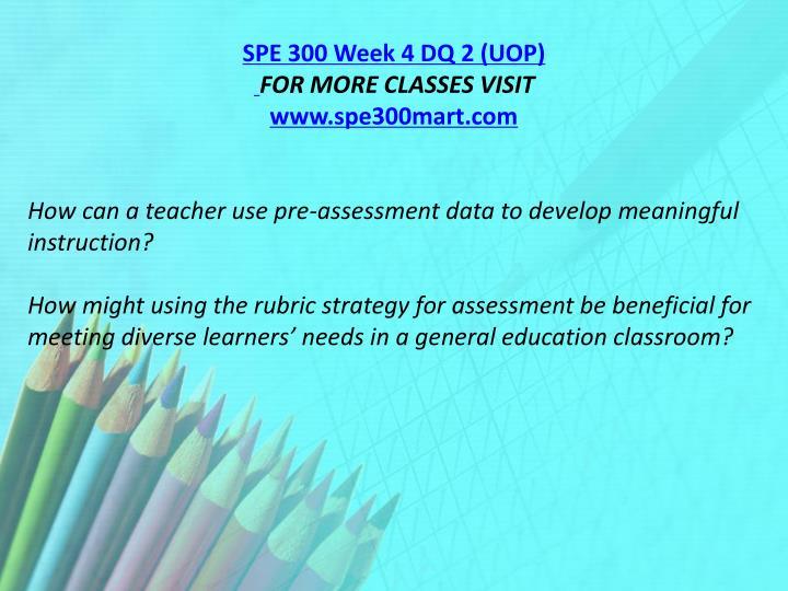 SPE 300 Week 4 DQ 2 (UOP)