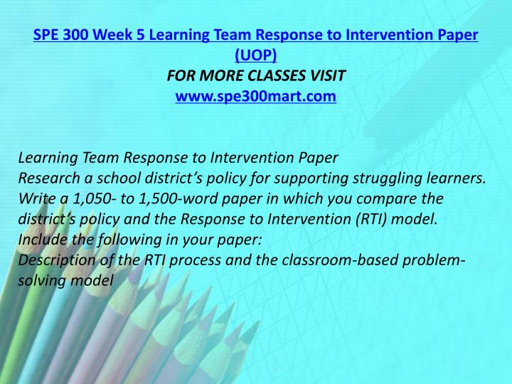 SPE 300 Week 5 Learning Team Response to Intervention Paper (UOP)
