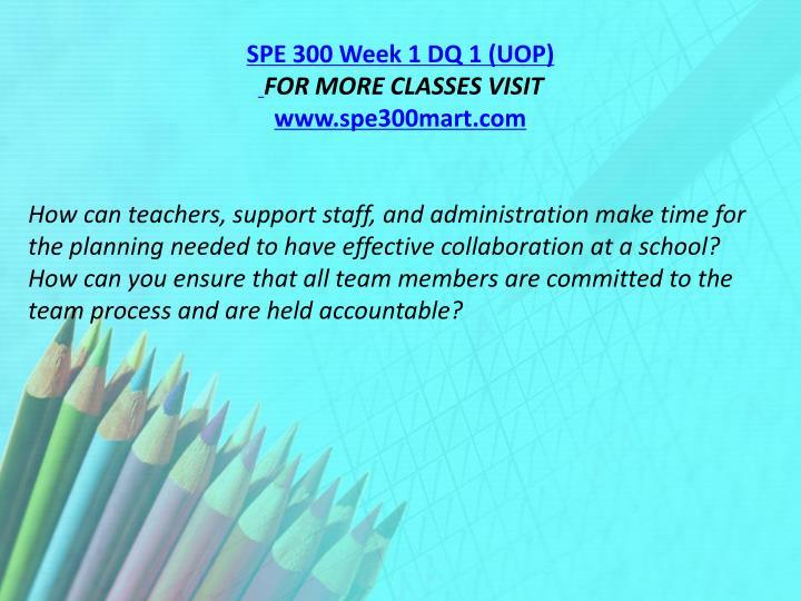 SPE 300 Week 1 DQ 1 (UOP)