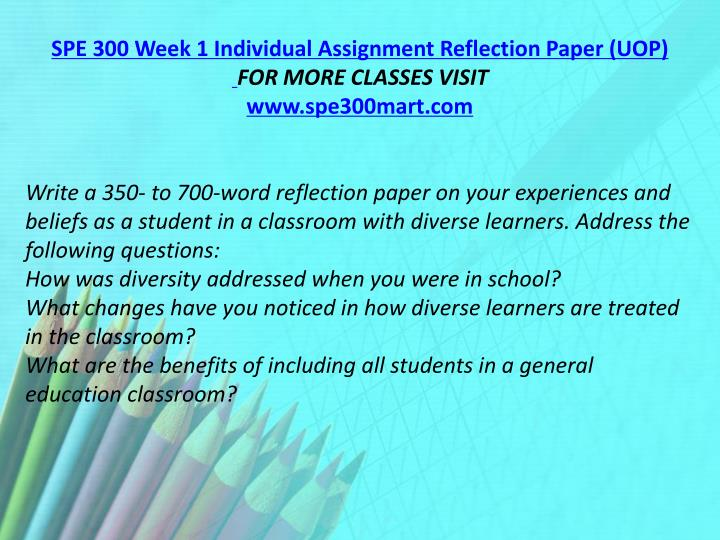 SPE 300 Week 1 Individual Assignment Reflection Paper (UOP)