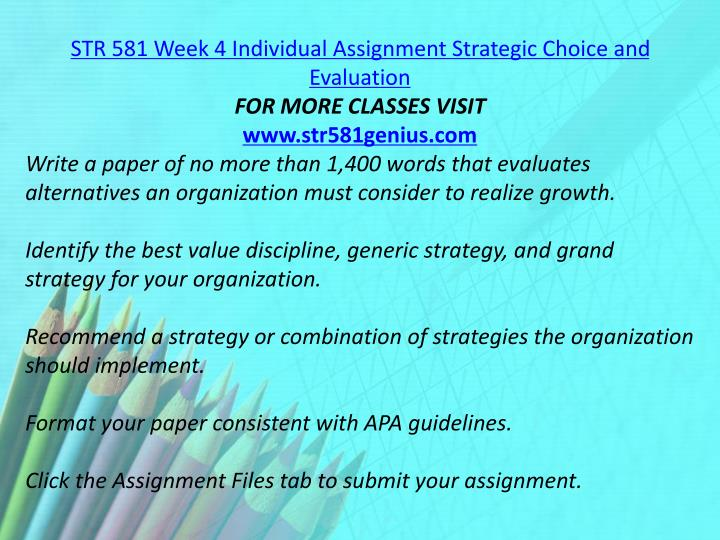 STR 581 Week 4 Individual Assignment Strategic Choice and Evaluation