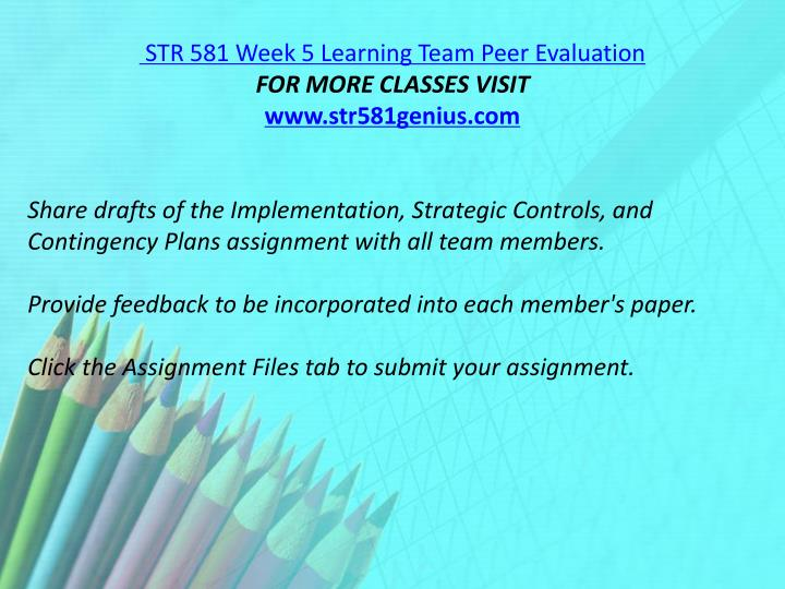 STR 581 Week 5 Learning Team Peer Evaluation