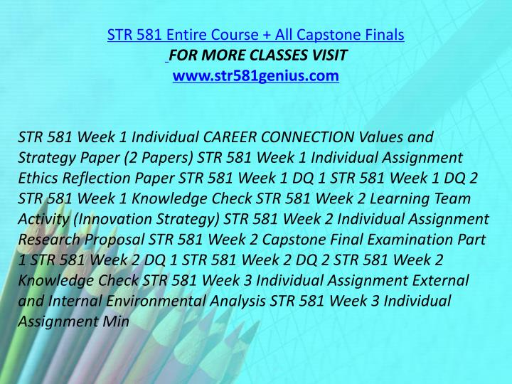 STR 581 Entire Course + All Capstone Finals