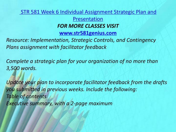 STR 581 Week 6 Individual Assignment Strategic Plan and Presentation