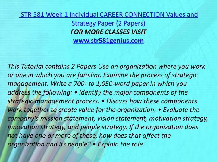 STR 581 Week 1 Individual CAREER CONNECTION Values and Strategy Paper (2 Papers)