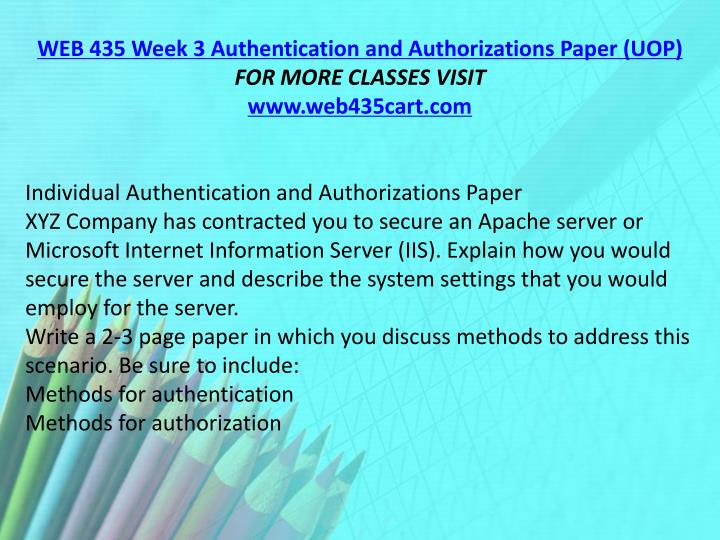 WEB 435 Week 3 Authentication and Authorizations Paper (UOP)