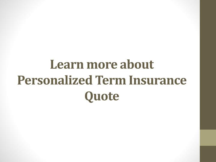 learn more about personalized term insurance quote