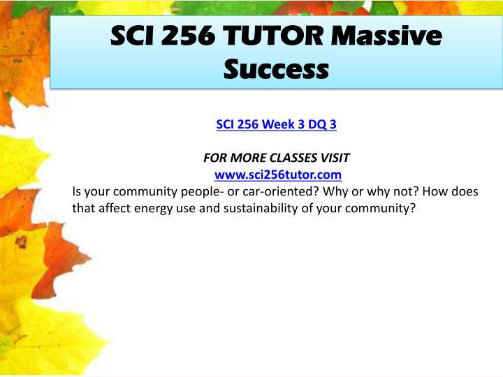 SCI 256 TUTOR Massive Success
