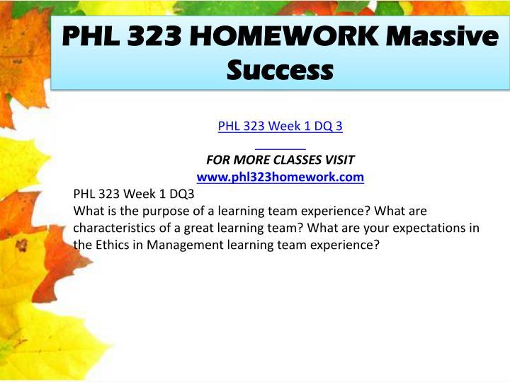 PHL 323 HOMEWORK Massive Success