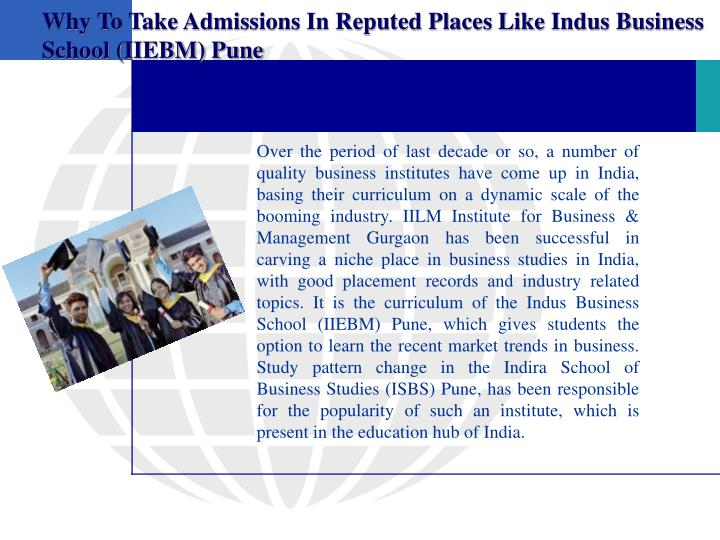 Why To Take Admissions In Reputed Places Like Indus Business School (IIEBM) Pune