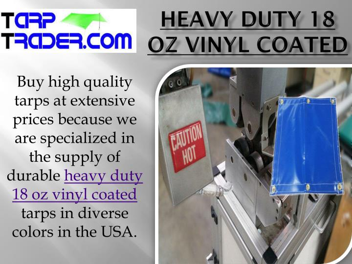 Heavy duty 18 oz vinyl coated