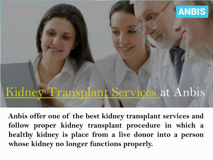 Kidney transplant services at anbis