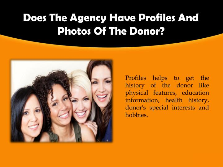 Does the agency have profiles and photos of the donor