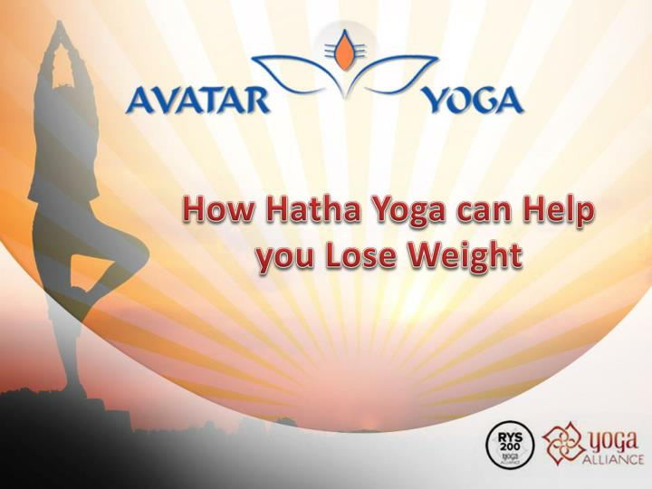 How Hatha Yoga can Help you Lose Weight