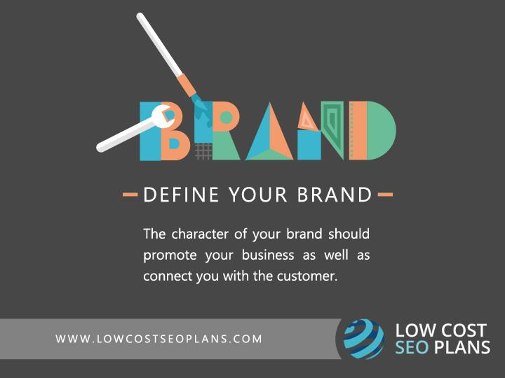 The character of your brand should promote your business as well as connect you with the customer.