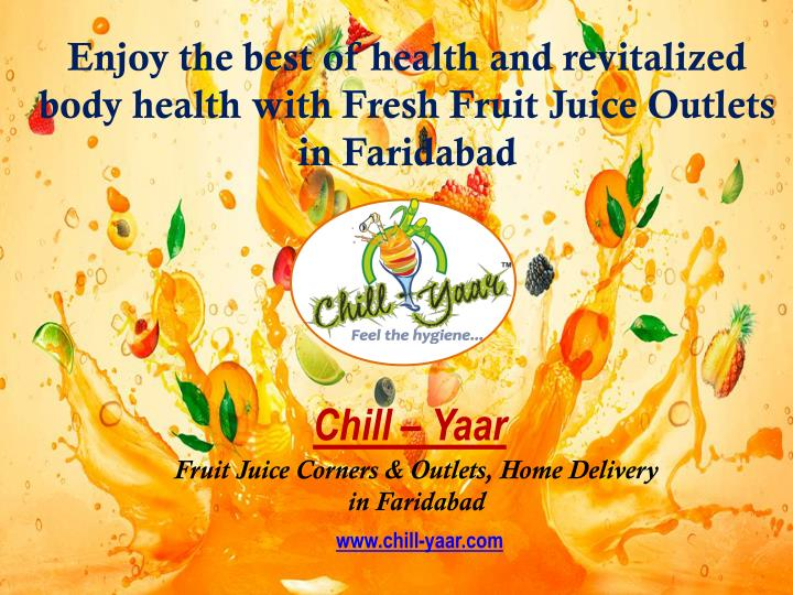 Enjoy the best of health and revitalized body health with fresh fruit juice outlets in faridabad
