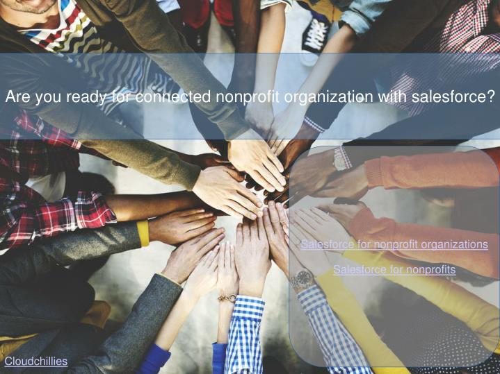 Are you ready for connected nonprofit organization with salesforce?