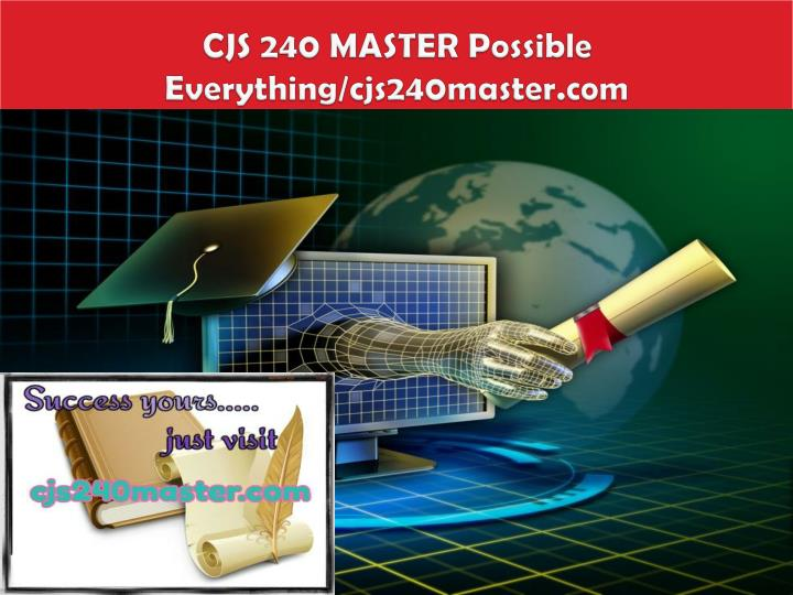 Cjs 240 master possible everything cjs240master com