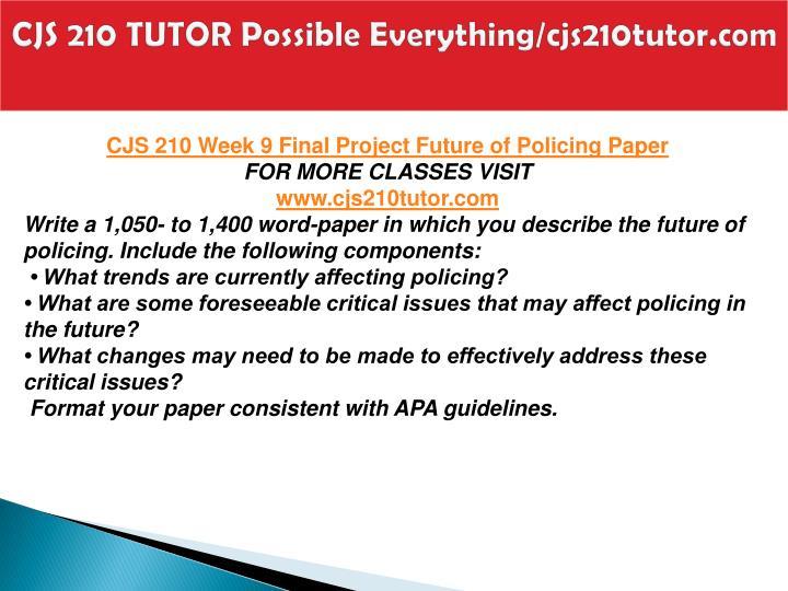 CJS 210 TUTOR Possible Everything/cjs210tutor.com