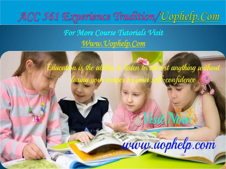 Acc 561 experience tradition uophelp com