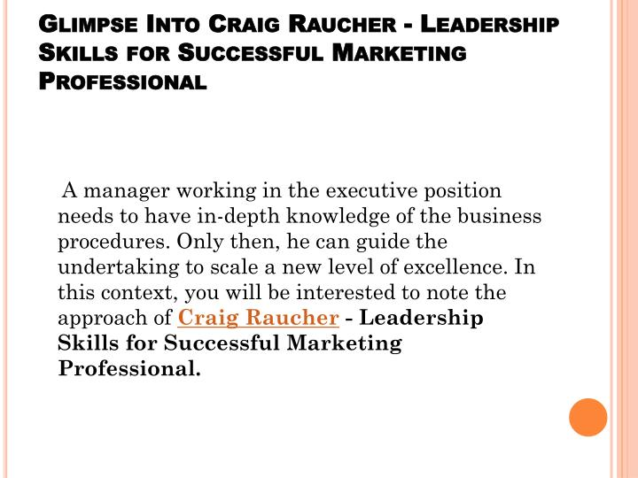 Glimpse into craig raucher leadership skills for successful marketing professional