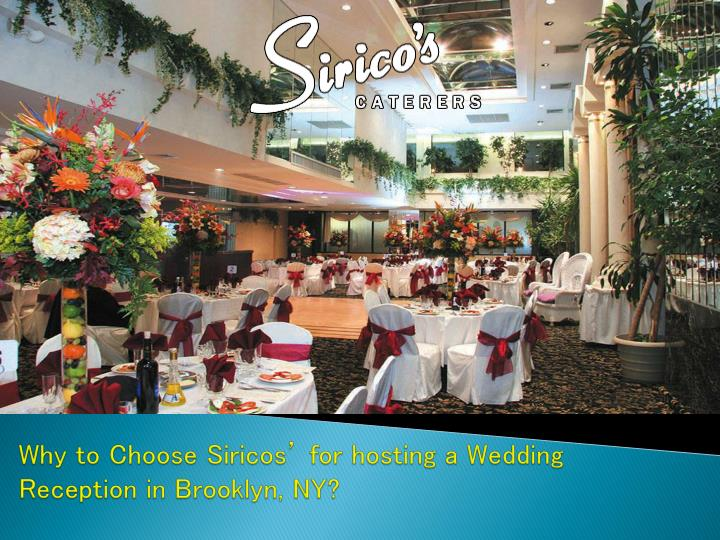 Why to choose siricos for hosting a wedding reception in brooklyn ny