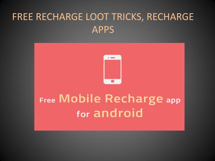 Free recharge loot tricks recharge apps