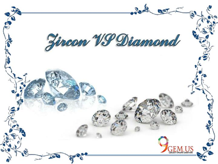 Steps to distinguish between diamond and zircon
