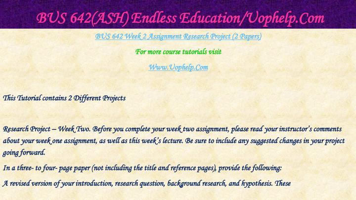 BUS 642(ASH) Endless Education/Uophelp.Com