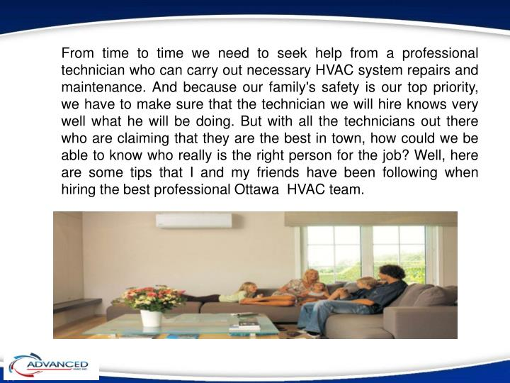 From time to time we need to seek help from a professional technician who can carry out necessary HV...