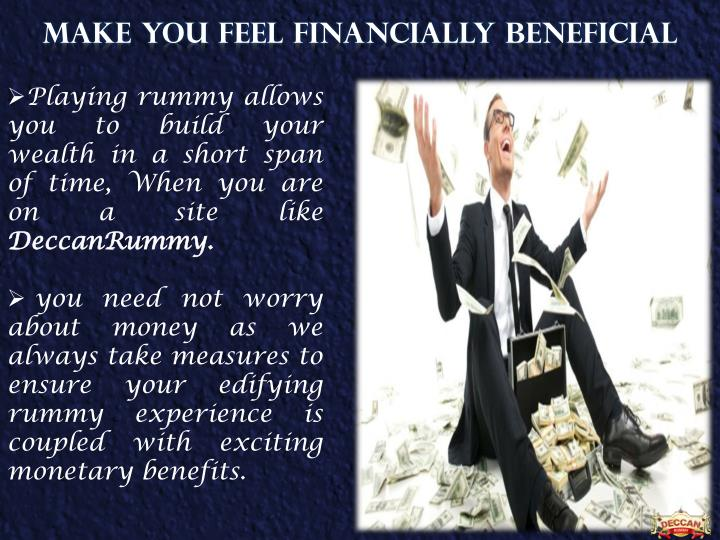 MAKE YOU FEEL FINANCIALLY BENEFICIAL