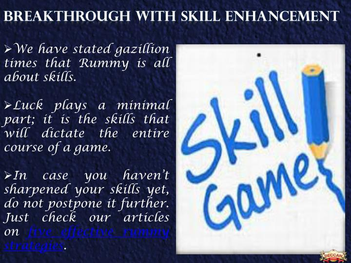 BREAKTHROUGH WITH SKILL ENHANCEMENT