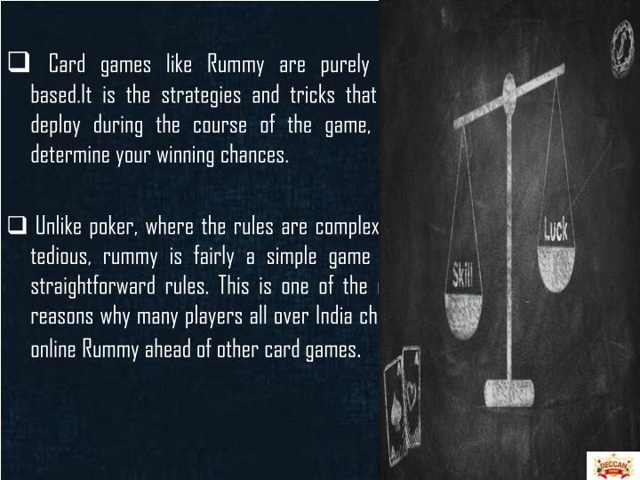 Card games like Rummy are purely skill
