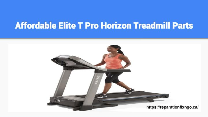Affordable Elite T Pro Horizon Treadmill Parts