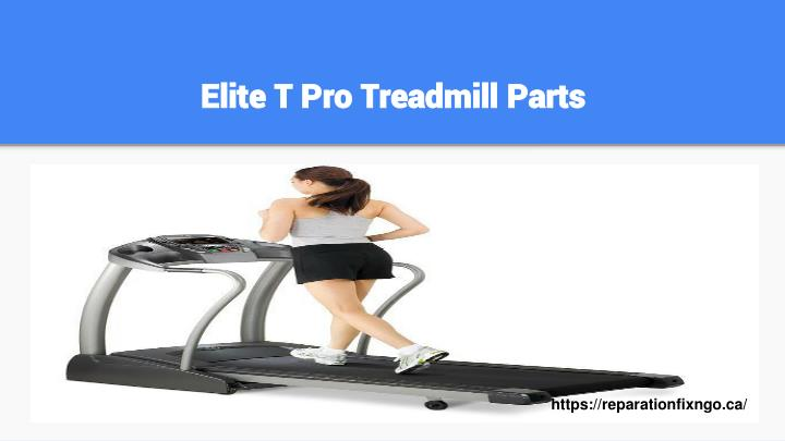 Elite T Pro Treadmill Parts