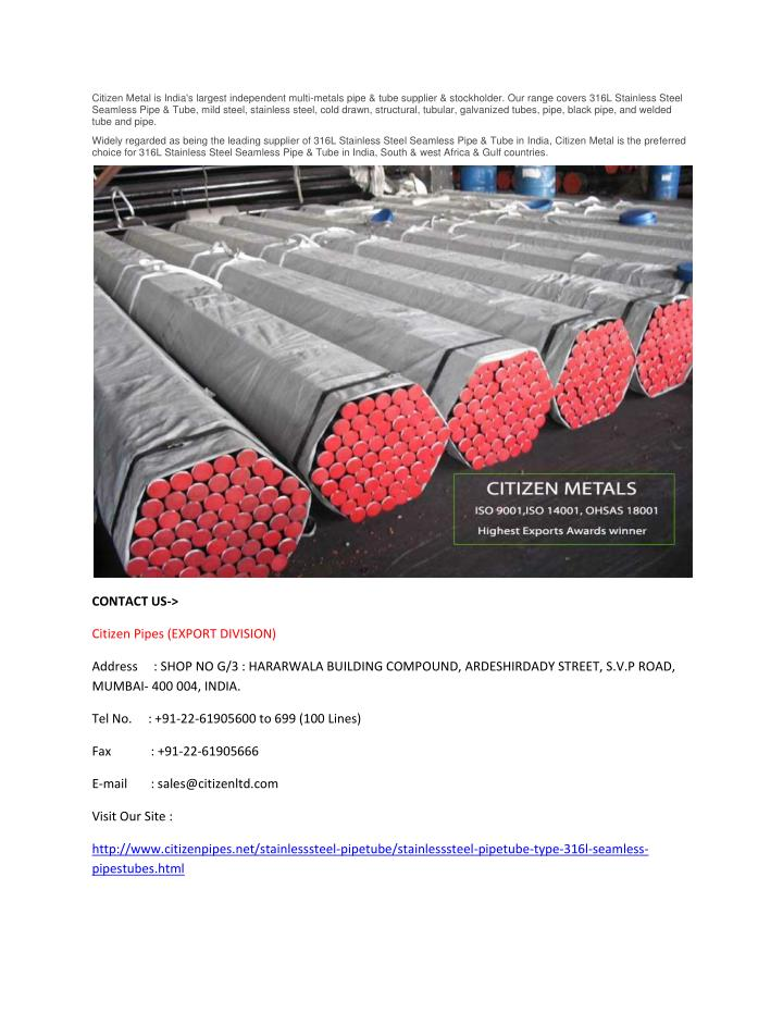 Citizen Metal is India's largest independent multi-metals pipe & tube supplier & stockholder. Our range covers 316L Stainless Steel