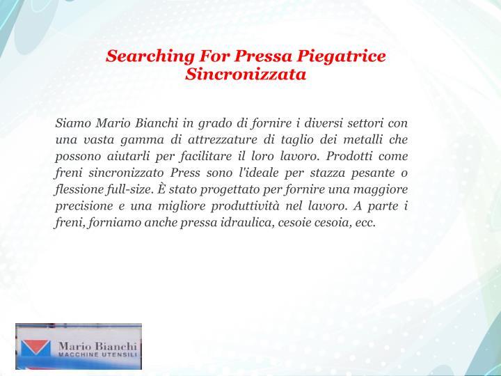 Searching For Pressa Piegatrice Sincronizzata