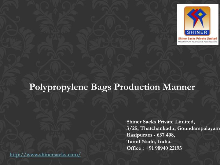 Polypropylene Bags Production Manner