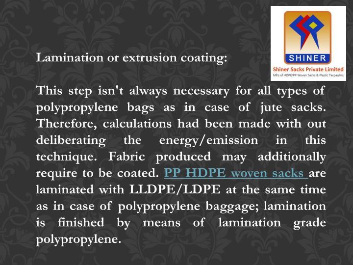 Lamination or extrusion coating: